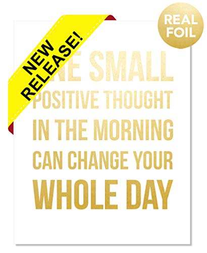 One Small Positive Thought Gold Foil Print Poster Sign Inspirational Motivational Home Wall Art Decor Office Positive Success Goals Teen Kids Dorms Famous Quotes Business Entrepreneur Gift (8x10)