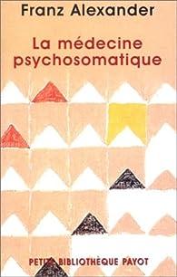 La Médecine psychosomatique par Franz Alexander