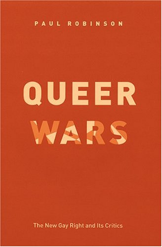 Queer Wars: The New Gay Right and Its Critics
