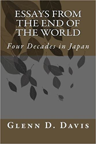 Essays from the End of the World: Four Decades in Japan