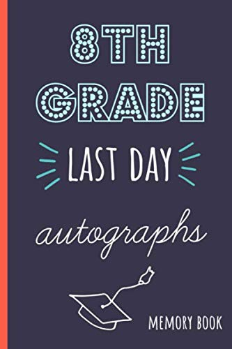 8th grade last day autographs: End of school