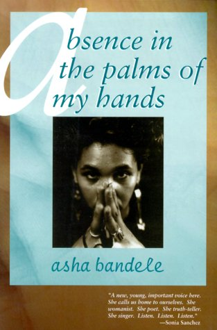 Absence in the Palms of My Hands: & Other Poems -