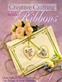 Creative Crafting with Ribbons, Kelly Henderson, 0806997060