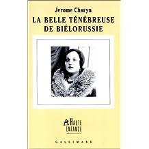 BELLE TÉNÉBREUSE DE BIÉLORUSSIE (LA)