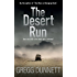 The Desert Run: A tense and gripping crime thriller exploring the irresistible call of adventure