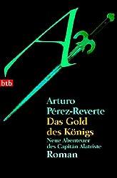 Das Gold des Königs: Neue Abenteuer des Capitán Alatriste - Roman