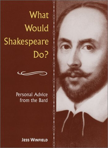 What Would Shakespeare Do? (William Shakespeare A Life Of Drama Answers)
