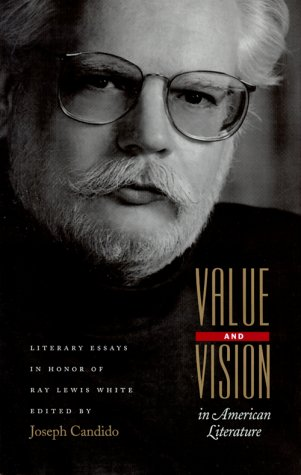 Value and Vision in American Literature: Essays in Honor of Ray Lewis White