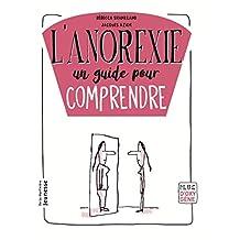 Anorexie, un guide pour comprendre (L')