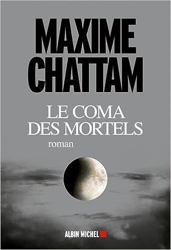 Maxime Chattam (2016) - Le coma des mortels