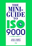 The Miniguide to ISO 9000, John T. Rabbitt and Peter A. Bergh, 0527763020