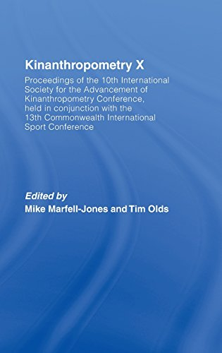 Kinanthropometry X: Proceedings of the 10th International Society for the Advancement of Kinanthropometry Conference, Held in Conjunction with the ... International Sport Conference (v. 10)