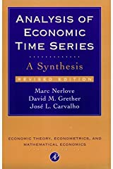 Analysis of Economic Time Series, Revised Edition: A Synthesis (Economic Theory, Econometrics, and Mathematical Economics) Paperback