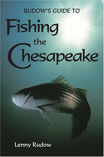 Rudow's Guide to Fishing the Chesapeake