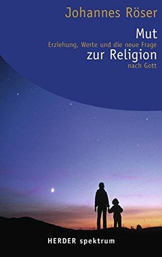 mut-zur-religion-erziehung-werte-und-die-neue-frage-nach-gott-herder-spektrum