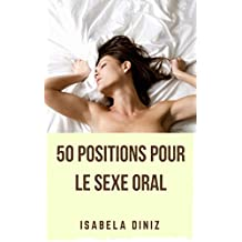 50 Positions pour le sexe oral (French Edition)