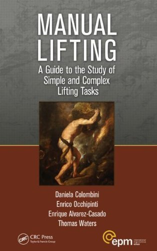 Manual Lifting: A Guide to the Study of Simple and Complex Lifting Tasks (Ergonomics Design and Management: Theory and Applications) by Colombini, Daniela, Occhipinti, Enrico, Alvarez-Casado, Enri (2012) Paperback