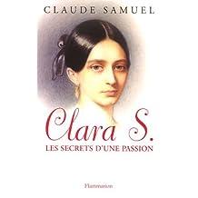 CLARA S LES SECRETS D'UNE PASSION