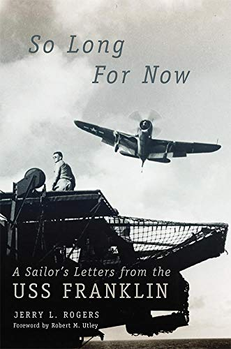 So Long for Now: A Sailor's Letters from the USS Franklin