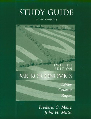 Study Guide to Accompany Lipsey/Courant/Ragan Microeconomics: Twelfth Edition