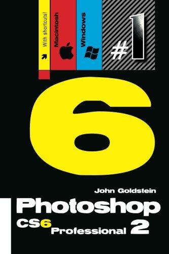 Photoshop CS6 Professional 2 (Macintosh/Windows): Buy this book, get a job! (Photoshop Pro) (Volume 2)