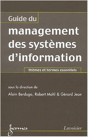 Guide du management des systèmes dinformation. Thèmes et termes essentiels: Amazon.es: Alain Berdugo, Robert Mahl, Gérard Jean, Nicolas Manson: Libros en ...
