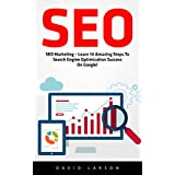 SEO: SEO Marketing – Learn 14 Amazing Steps To Search Engine Optimization Success On Google! (Google analytics, Webmaster, Website traffic)