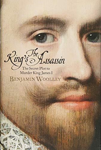 Image of The King's Assassin: The Secret Plot to Murder King James I