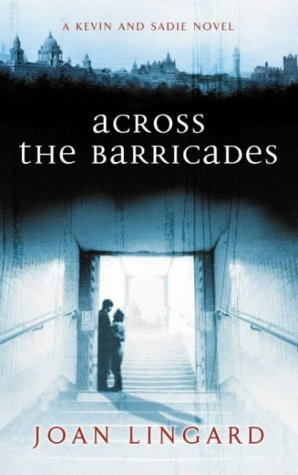 Across the Barricades: A Kevin and Sadie Story (Puffin Teenage Fiction):  Amazon.co.uk: Lingard, Joan: 8601300099347: Books