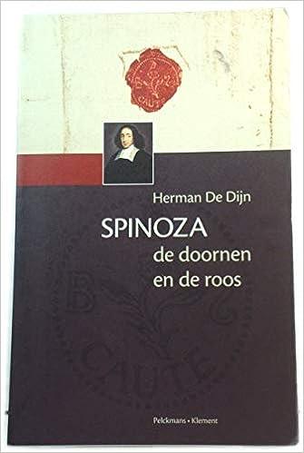Spinoza De Doornen En De Roos Herman De Dijn