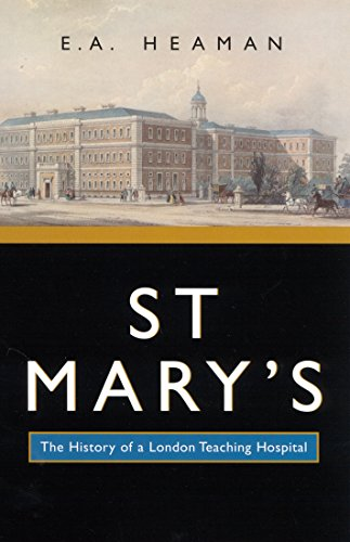 St Mary's: The History of a London Teaching Hospital (McGill-Queens/Associated Medical Services Studies in the History of Medicine, H)