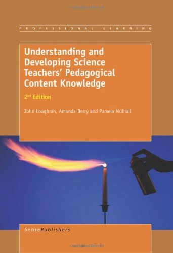 Understanding and Developing Science Teachers' Pedagogical Content Knowledge: 2nd Edition (Professional Learning)