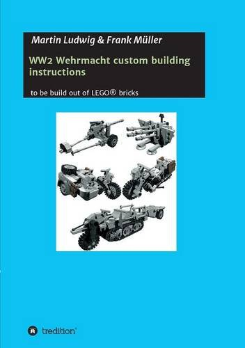 WW2 Wehrmacht custom building instructions (German Edition)