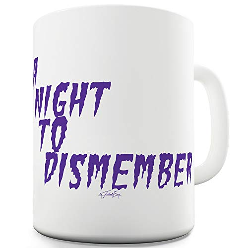 Night To Dismember 11 OZ Funny Mugs For Dad]()