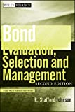 Bond Evaluation, Selection, and Management, R. Stafford Johnson, 0470478357