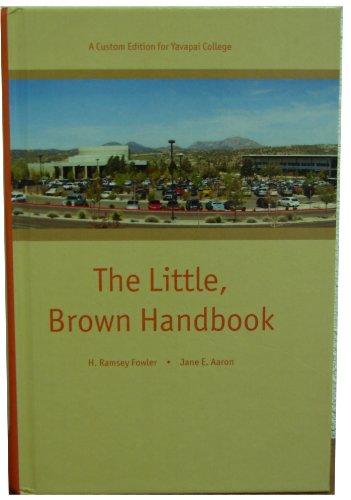 The Little, Brown Handbook (The Little, Brown Handbook- A Custom Edition for Yavapai College)