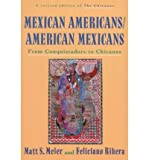 The Chicanos : A History of Mexican Americans, Meier, Matt S. and Rivera, Feliciano, 0809013657