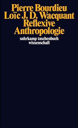 Reflexive Anthropologie (suhrkamp taschenbuch wissenschaft) Taschenbuch – 28. August 2006 Pierre Bourdieu Loïc J. D. Wacquant Hella Beister Suhrkamp Verlag