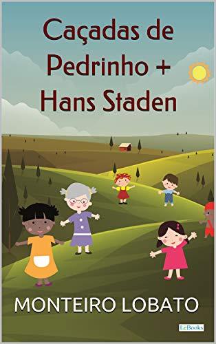 Caçadas de Pedrinho + Hans Staden (Sítio do Picapau Amarelo)