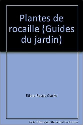 Ebooks au Portugal téléchargement gratuit Plantes de rocaille (Guides du jardin) by Ethne Reuss Clarke 2743400854 iBook