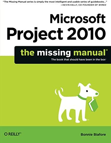 Microsoft Project 2010: The Missing Manual (Microsoft Projects 2010)