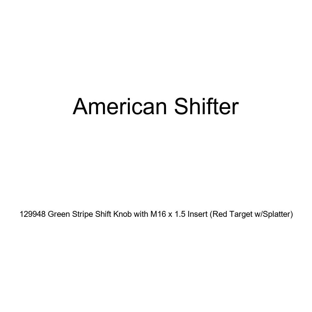 American Shifter 129948 Green Stripe Shift Knob with M16 x 1.5 Insert Red Target w//Splatter
