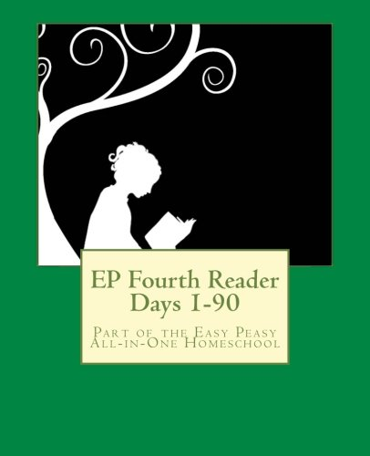 EP Fourth Reader Days 1-90: Part of the Easy Peasy All-in-One Homeschool (EP Reader Series) (Volume ()