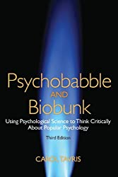 Psychobabble and Biobunk: Using Psychological Science to Think Critically About Popular Psychology (3rd Edition)