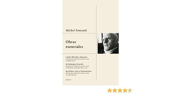Obras esenciales: Entre filosofía y literatura.Estrategias de poder.Estética, ética y hermenéutica Magnum: Amazon.es: Michel Foucault: Libros