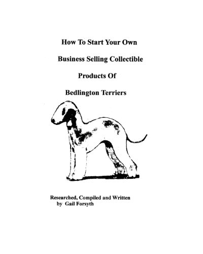 How To Start Your Own Business Selling Collectible Products Of Bedlington Terriers