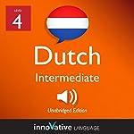 Learn Dutch - Level 4: Intermediate Dutch: Volume 1: Lessons 1-25 | Innovative Language Learning LLC