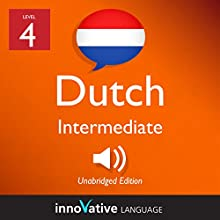 Learn Dutch - Level 4: Intermediate Dutch: Volume 1: Lessons 1-25 Speech by Innovative Language Learning LLC Narrated by DutchPod101.com