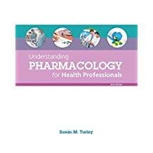 Understanding Pharmacology for Health Professionals (5th Edition)