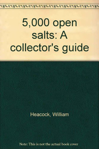 5,000 Open Salts: A Collector's Guide